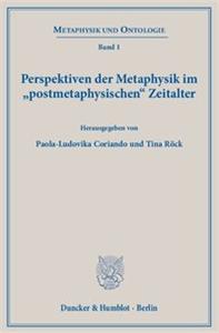 Perspektiven der Metaphysik im »postmetaphysischen« Zeitalter.
