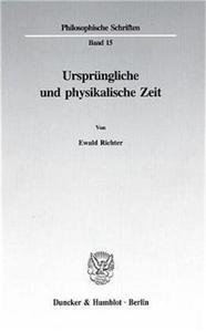 Ursprüngliche und physikalische Zeit.