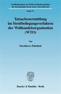 Tatsachenermittlung im Streitbeilegungsverfahren der Welthandelsorganisation (WTO).
