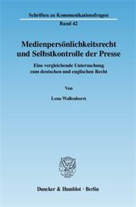 Medienpersönlichkeitsrecht und Selbstkontrolle der Presse.