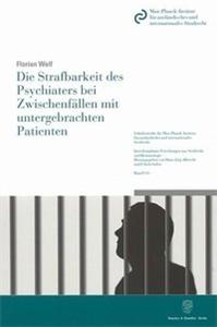 Die Strafbarkeit des Psychiaters bei Zwischenfällen mit untergebrachten Patienten.