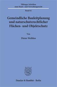 Gemeindliche Bauleitplanung und naturschutzrechtlicher Flächen- und Objektschutz.