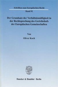 Der Grundsatz der Verhältnismäßigkeit in der Rechtsprechung des Gerichtshofs der Europäischen Gemeinschaften.