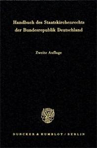 Handbuch des Staatskirchenrechts der Bundesrepublik Deutschland.