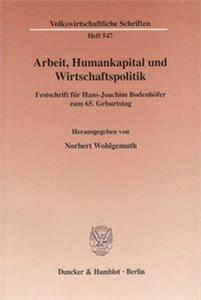 Arbeit, Humankapital und Wirtschaftspolitik.