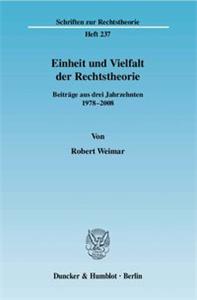 Einheit und Vielfalt der Rechtstheorie.