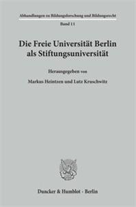 Die Freie Universität Berlin als Stiftungsuniversität.