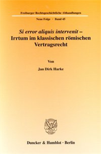 Si error aliquis intervenit - Irrtum im klassischen römischen Vertragsrecht.