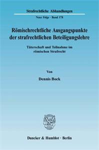 Römischrechtliche Ausgangspunkte der strafrechtlichen Beteiligungslehre.