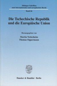 Die Tschechische Republik und die Europäische Union.