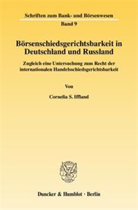 Börsenschiedsgerichtsbarkeit in Deutschland und Russland.