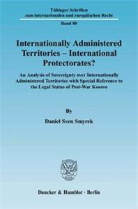 Internationally Administered Territories – International Protectorates?