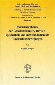 Deviseneigenhandel der Geschäftsbanken, Devisenspekulation und nichtfundamentale Wechselkursbewegungen.