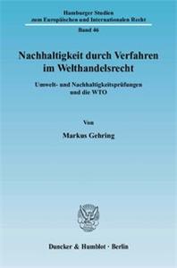 Nachhaltigkeit durch Verfahren im Welthandelsrecht.
