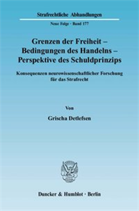 Grenzen der Freiheit – Bedingungen des Handelns – Perspektive des Schuldprinzips.