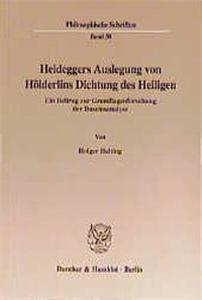 Heideggers Auslegung von Hölderlins Dichtung des Heiligen.
