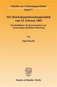 Der Reichsdeputationshauptschluß vom 25. Februar 1803.