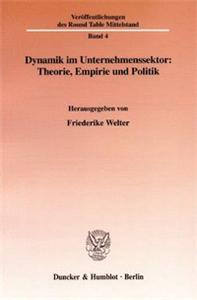 Dynamik im Unternehmenssektor: Theorie, Empirie und Politik.