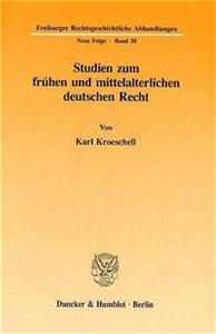 Studien zum frühen und mittelalterlichen deutschen Recht.