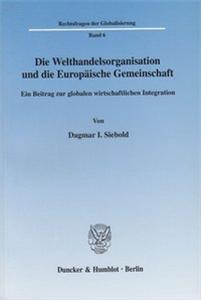 Die Welthandelsorganisation und die Europäische Gemeinschaft.