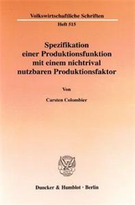 Spezifikation einer Produktionsfunktion mit einem nichtrival nutzbaren Produktionsfaktor.
