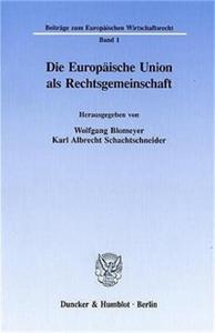 Die Europäische Union als Rechtsgemeinschaft.