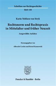 Rechtsnorm und Rechtspraxis in Mittelalter und früher Neuzeit.