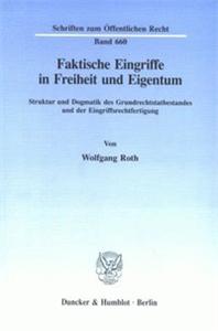 Faktische Eingriffe in Freiheit und Eigentum.