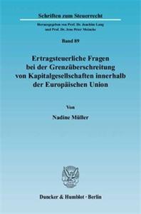 Ertragsteuerliche Fragen bei der Grenzüberschreitung von Kapitalgesellschaften innerhalb der Europäischen Union.