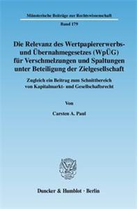 Die Relevanz des Wertpapiererwerbs- und Übernahmegesetzes (WpÜG) für Verschmelzungen und Spaltungen unter Beteiligung der Zielgesellschaft.