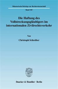 Die Haftung des Vollstreckungsgläubigers im internationalen Zivilrechtsverkehr.