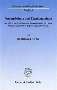 Denkmalschutz und Eigentumsschutz.