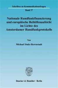 Nationale Rundfunkfinanzierung und europäische Beihilfenaufsicht im Lichte des Amsterdamer Rundfunkprotokolls.