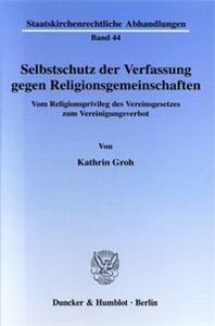 Selbstschutz der Verfassung gegen Religionsgemeinschaften.