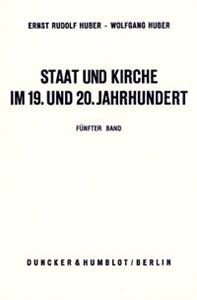 Staat und Kirche im 19. und 20. Jahrhundert.