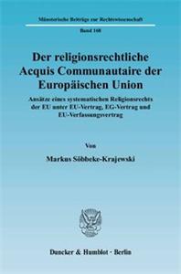 Der religionsrechtliche Acquis Communautaire der Europäischen Union.
