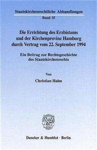 Die Errichtung des Erzbistums und der Kirchenprovinz Hamburg durch Vertrag vom 22. September 1994.