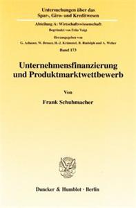 Unternehmensfinanzierung und Produktmarktwettbewerb.