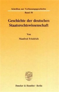 Geschichte der deutschen Staatsrechtswissenschaft.