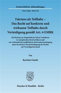 Fairness als Teilhabe – Das Recht auf konkrete und wirksame Teilhabe durch Verteidigung gemäß Art. 6 EMRK.