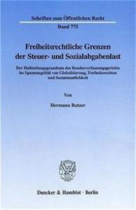 Freiheitsrechtliche Grenzen der Steuer- und Sozialabgabenlast.