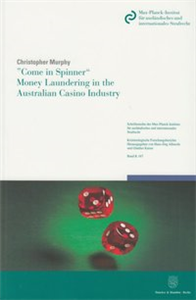 »Come in Spinner« – Money Laundering in the Australian Casino Industry.