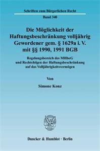 Die Möglichkeit der Haftungsbeschränkung volljährig Gewordener gem. § 1629a i. V. mit §§ 1990, 1991 BGB.