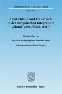 Deutschland und Frankreich in der europäischen Integration: 'Motor' oder 'Blockierer'? / L'Allemagne et la France dans l'intégration européenne: 'moteur' ou 'frein'?