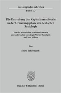 Die Entstehung der Kapitalismustheorie in der Gründungsphase der deutschen Soziologie.
