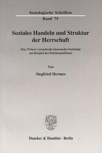 Soziales Handeln und Struktur der Herrschaft.