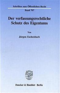 Der verfassungsrechtliche Schutz des Eigentums.