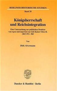 Königsherrschaft und Reichsintegration.