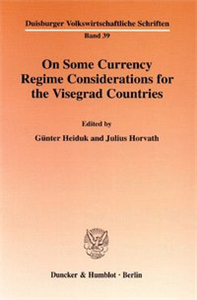 On Some Currency Regime Considerations for the Visegrad Countries.
