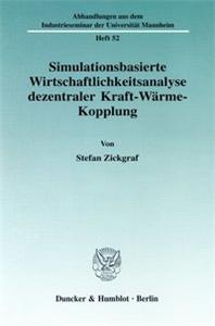 Simulationsbasierte Wirtschaftlichkeitsanalyse dezentraler Kraft-Wärme-Kopplung.